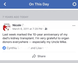 A Facebook notification reminded me that seven years ago, my dad celebrated 10 years of being an organ transplant recipient.